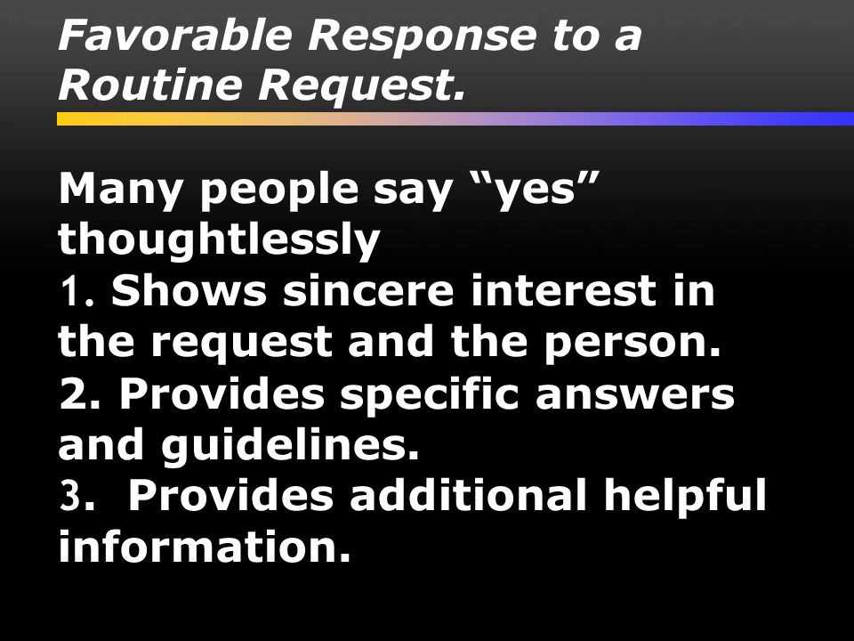 Favorable Response to a Routine Request