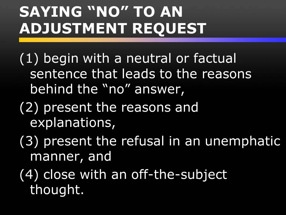 SAYING NO TO AN ADJUSTMENT REQUEST