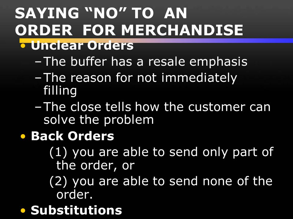 SAYING NO TO AN ORDER FOR MERCHANDISE