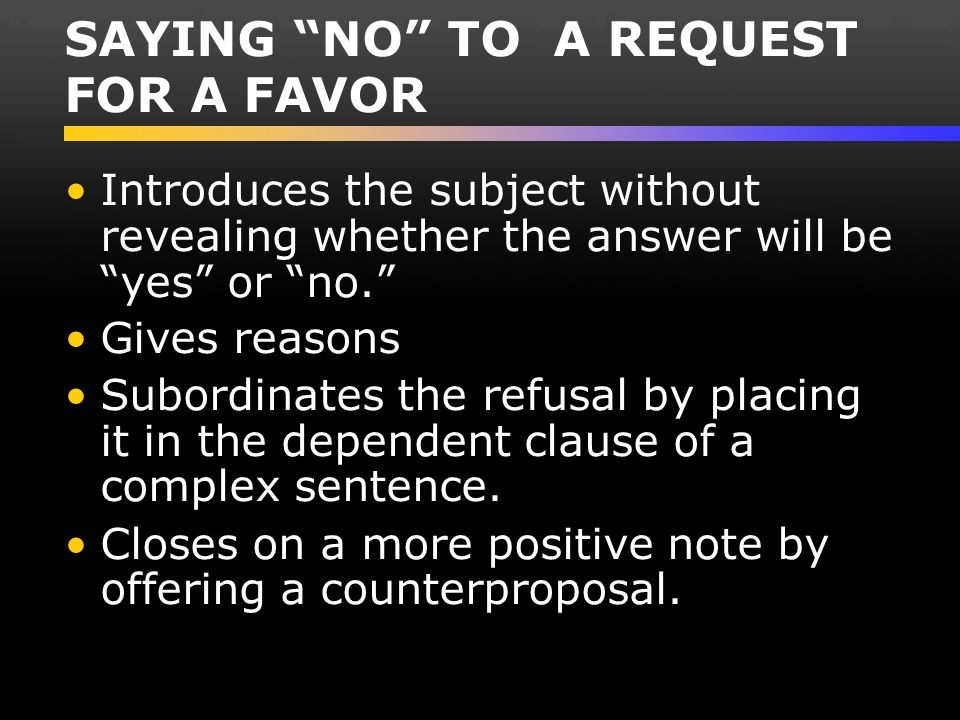 SAYING NO TO A REQUEST FOR A FAVOR