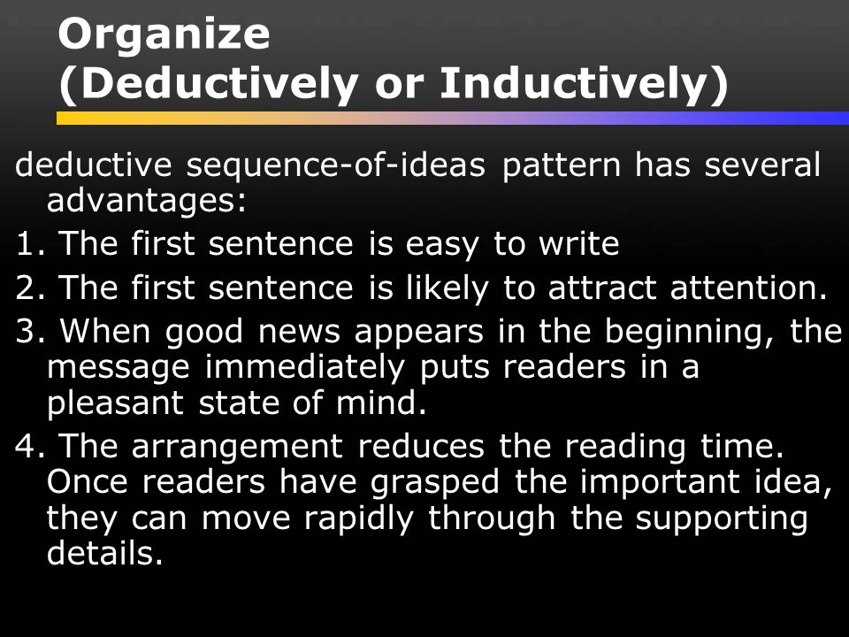 Organize (Deductively or Inductively)