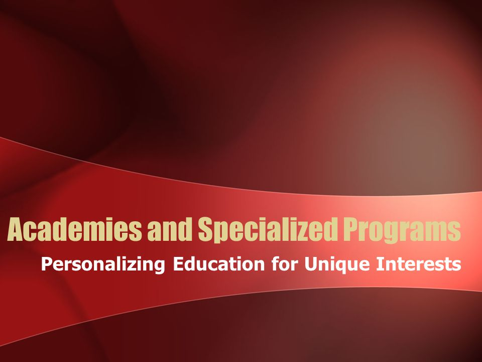 Academies and Specialized Programs