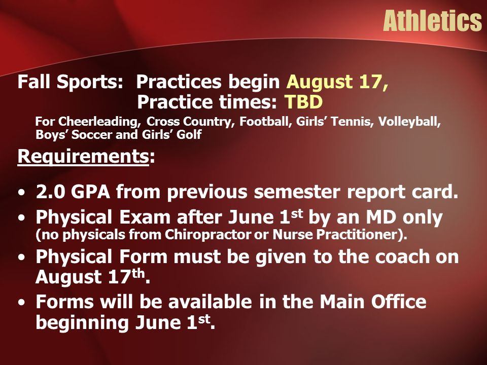 Athletics Fall Sports: Practices begin August 17, Practice times: TBD