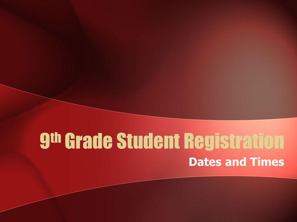 9th Grade Student Registration