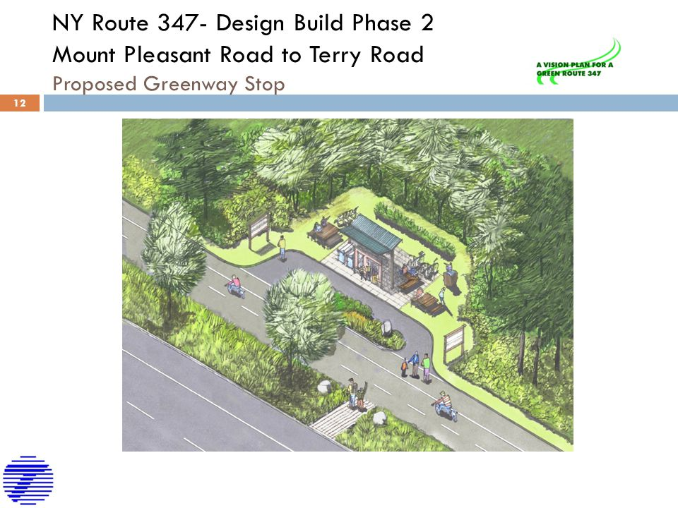 NY Route 347- Design Build Phase 2 Mount Pleasant Road to Terry Road Proposed Greenway Stop