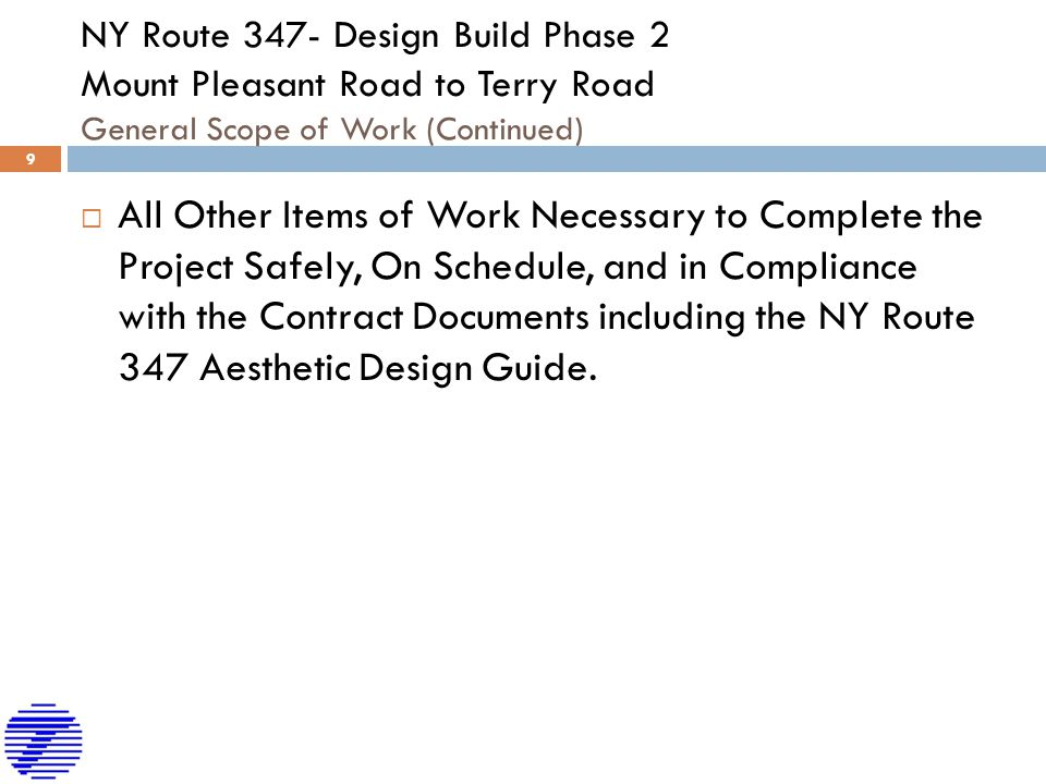 NY Route 347- Design Build Phase 2 Mount Pleasant Road to Terry Road General Scope of Work (Continued)