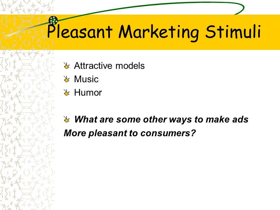 Pleasant Marketing Stimuli