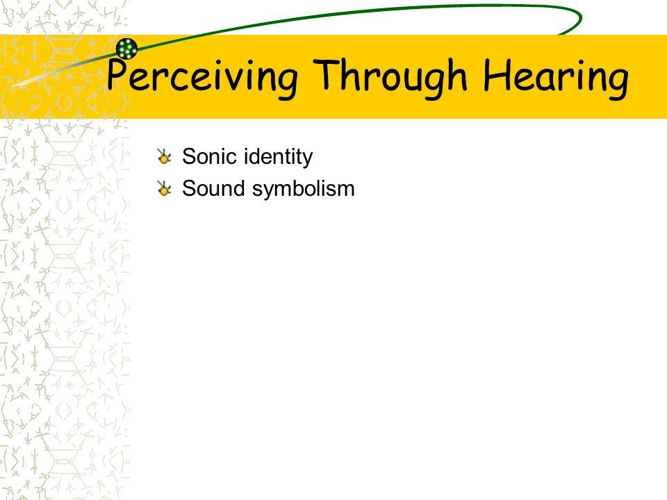 Perceiving Through Hearing
