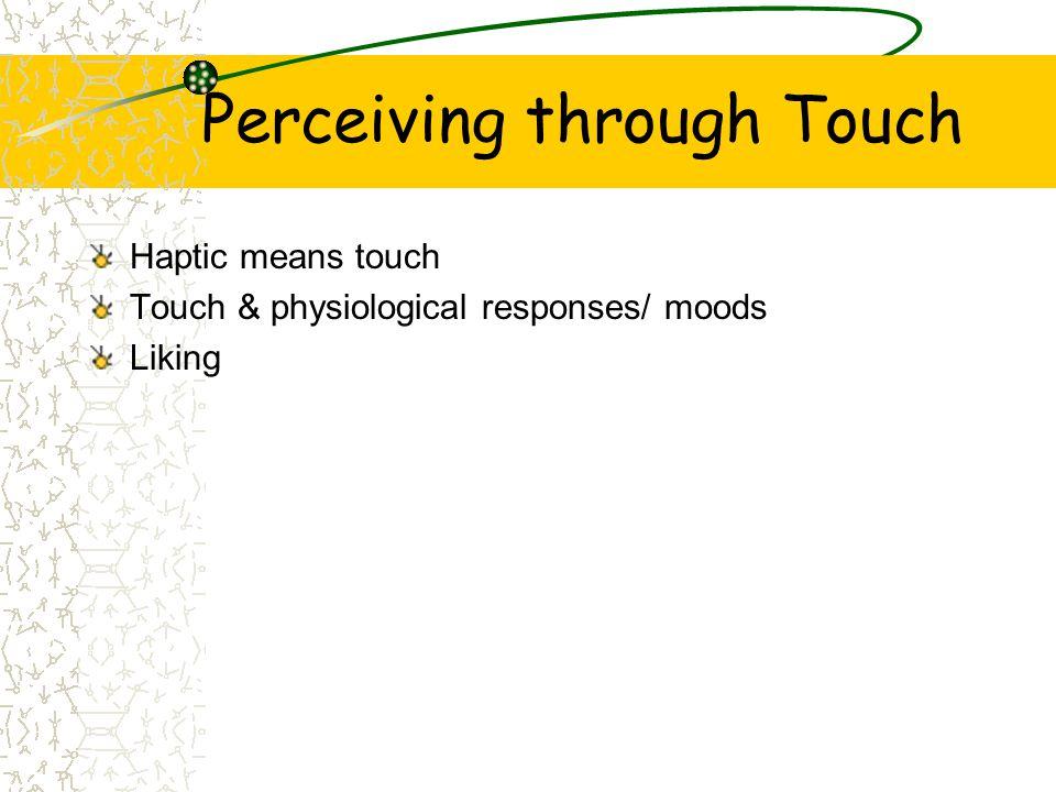 Perceiving through Touch