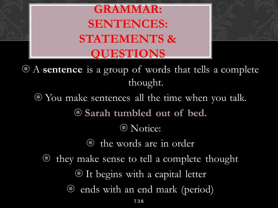Grammar: Sentences: Statements & Questions