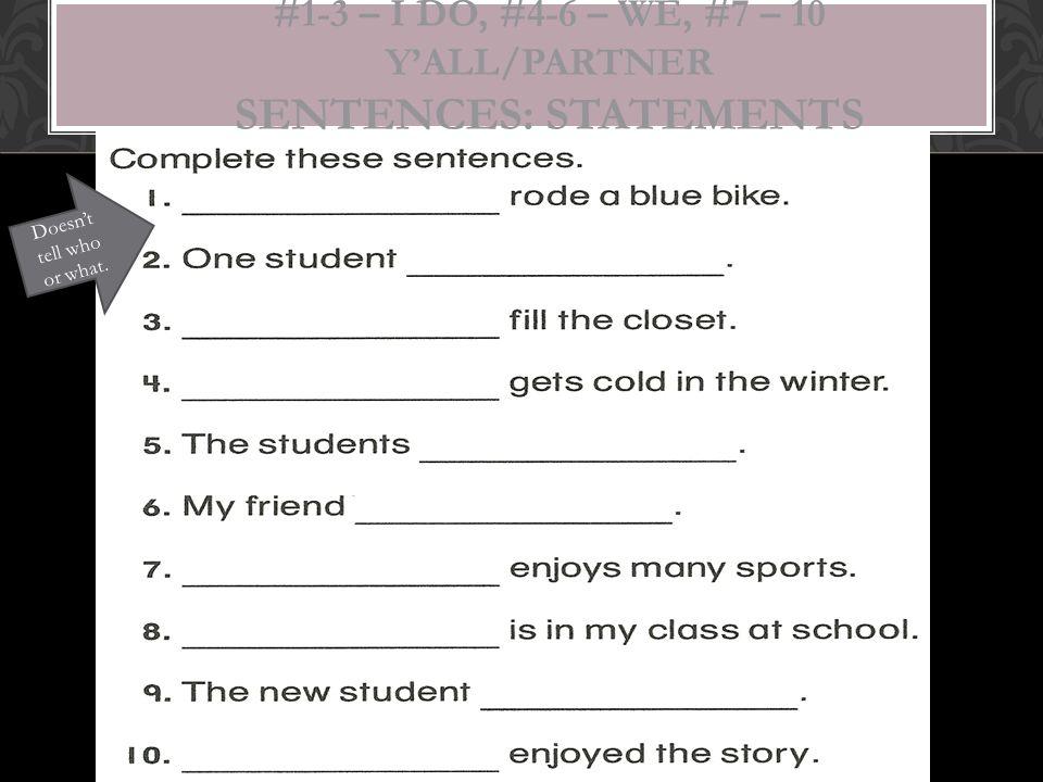 #1-3 – I do, #4-6 – We, #7 – 10 Y'all/Partner Sentences: Statements