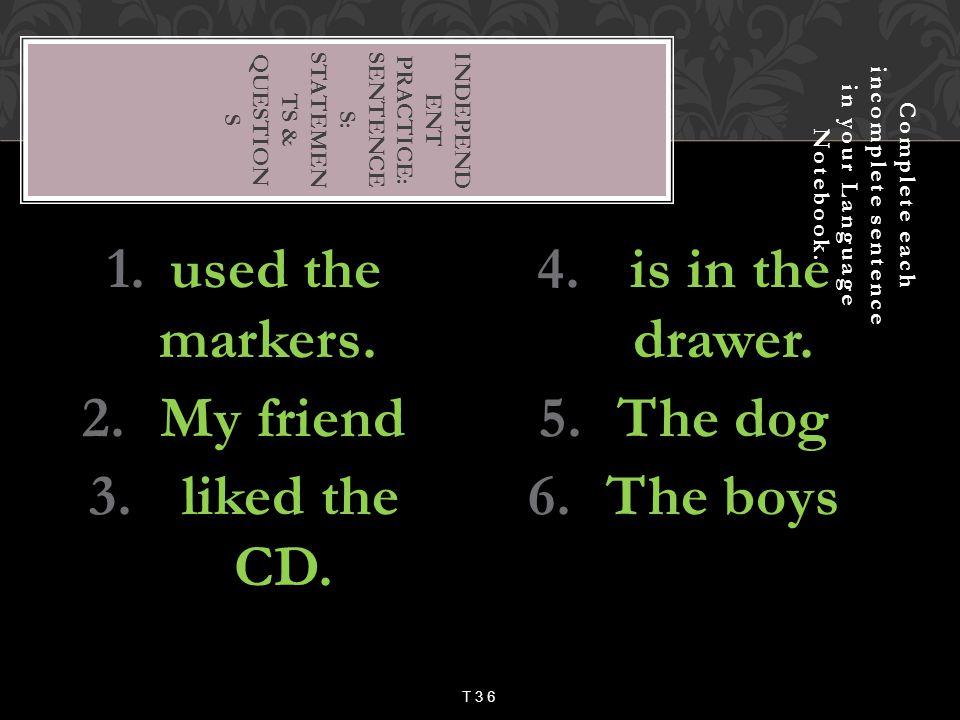 Independ ent Practice: Sentence s: Statemen ts & Question s