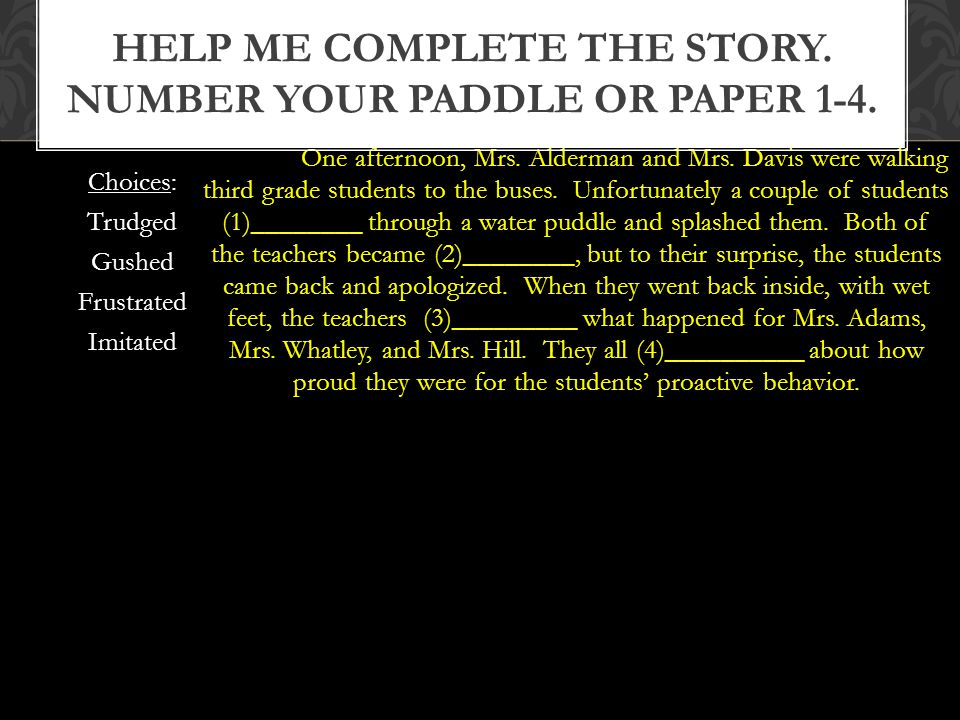 Help me complete the story. Number your paddle or paper 1-4.