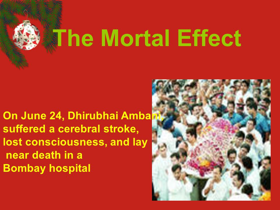 The Mortal Effect On June 24, Dhirubhai Ambani,