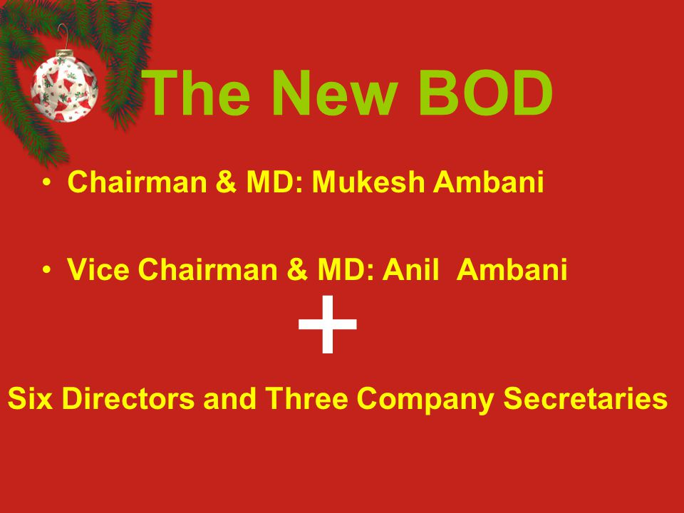 + The New BOD Chairman & MD: Mukesh Ambani