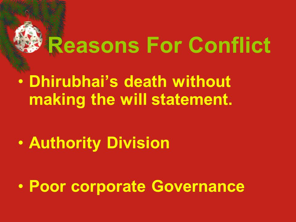 Reasons For Conflict Dhirubhai's death without making the will statement.