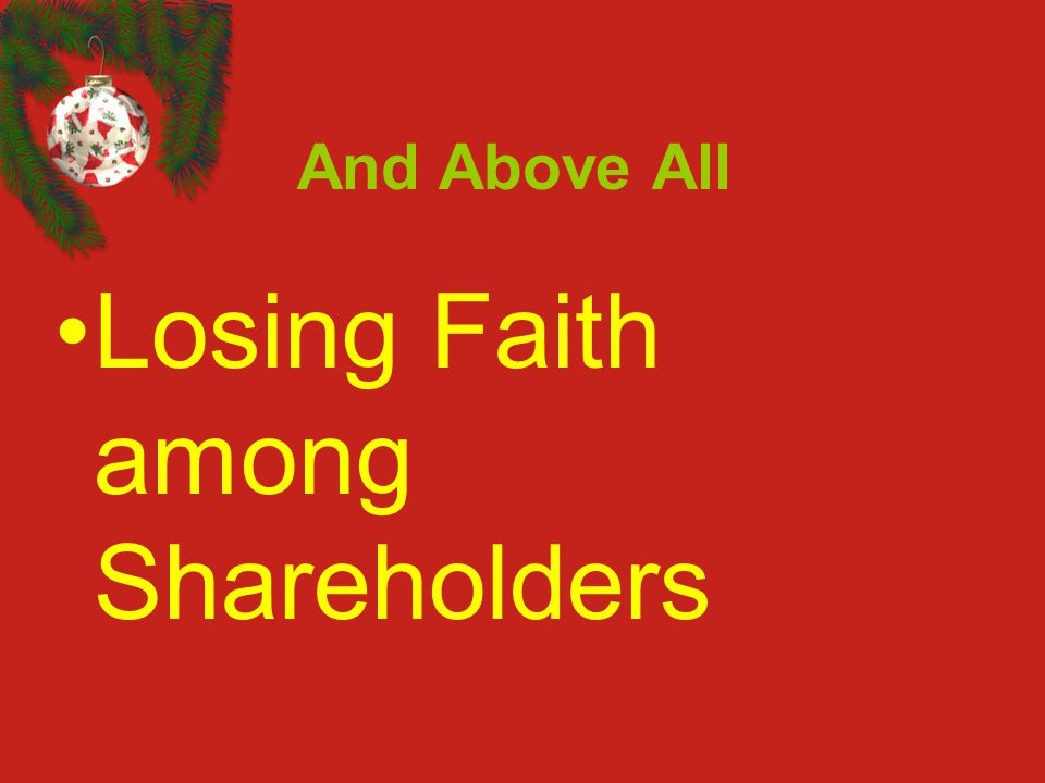 Losing Faith among Shareholders