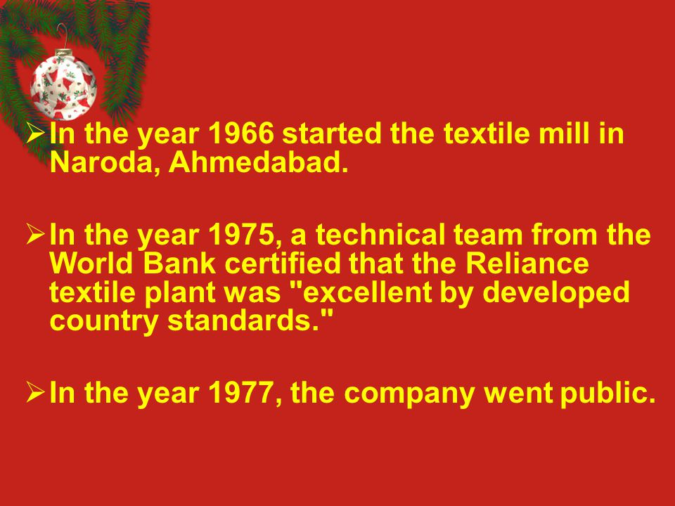 In the year 1966 started the textile mill in Naroda, Ahmedabad.