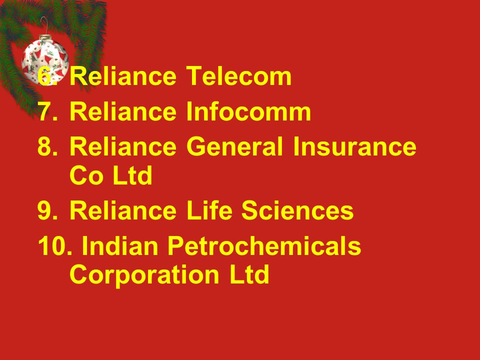 Reliance Telecom Reliance Infocomm. Reliance General Insurance Co Ltd.