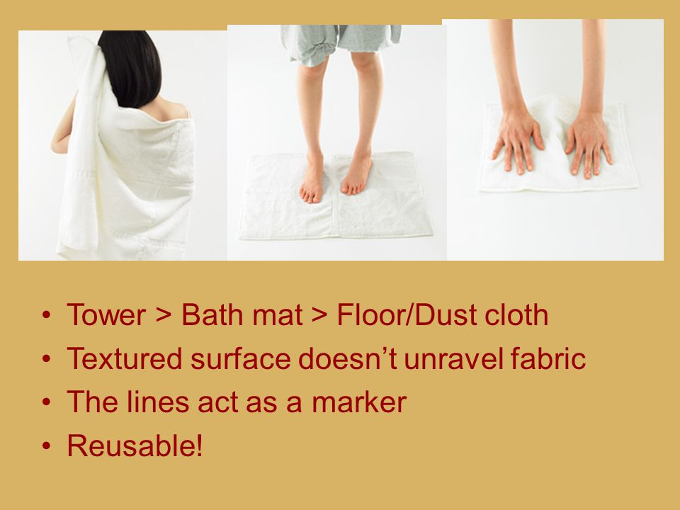 Tower > Bath mat > Floor/Dust cloth