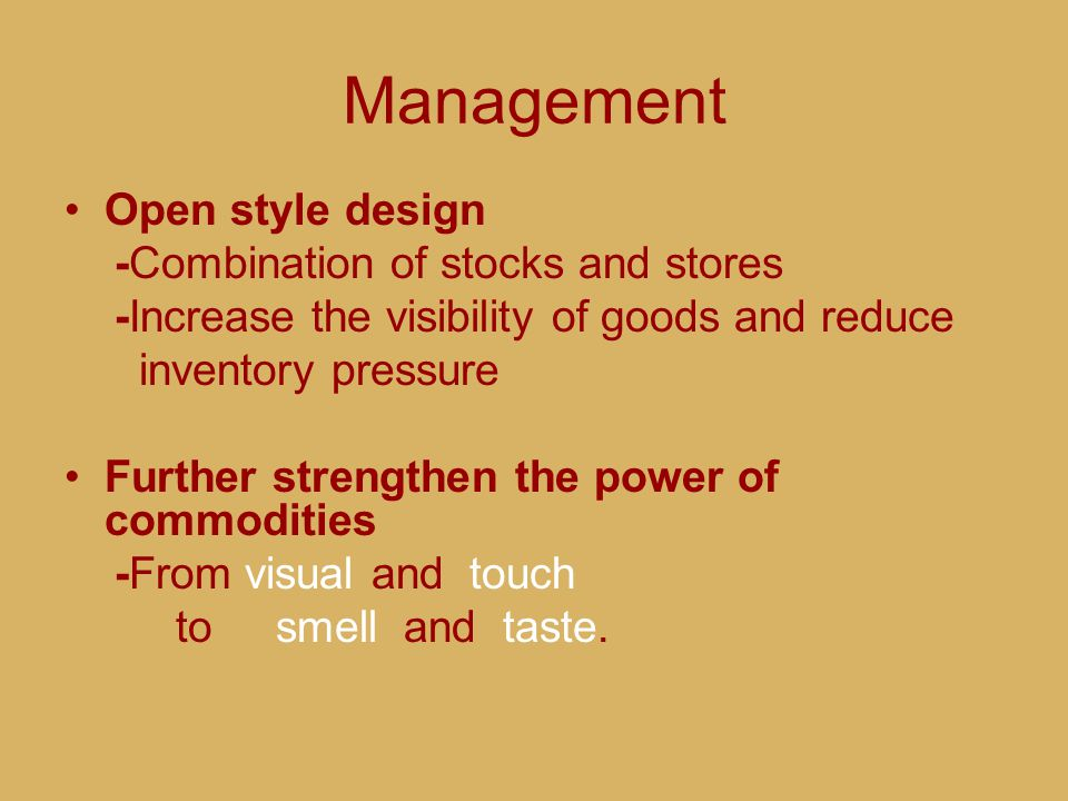 Management Open style design -Combination of stocks and stores