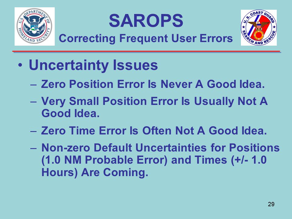 SAROPS Correcting Frequent User Errors