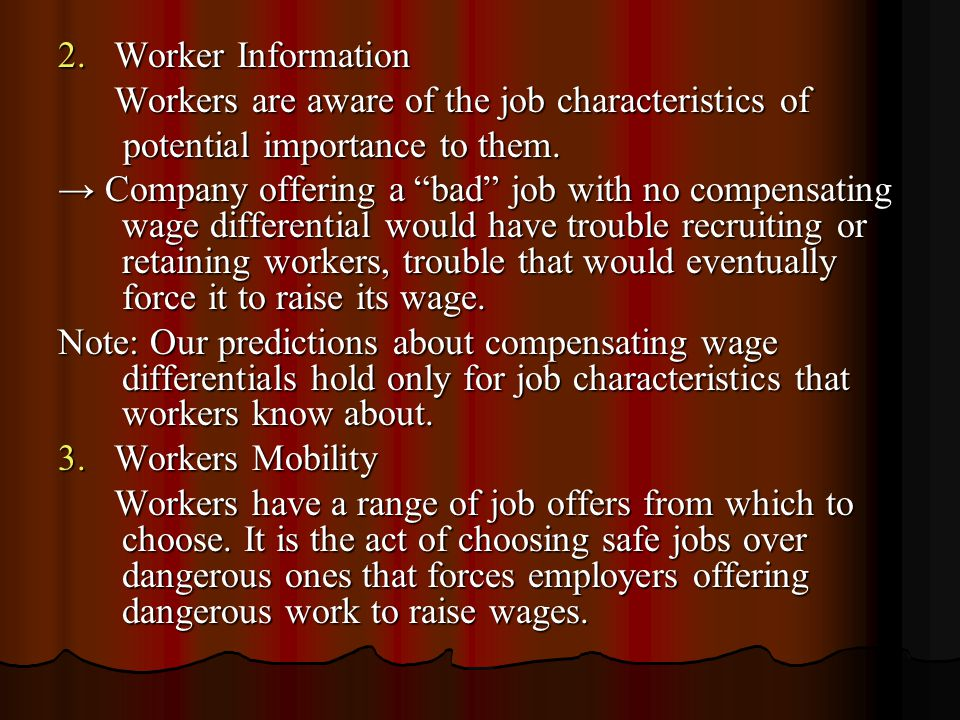 2. Worker Information Workers are aware of the job characteristics of. potential importance to them.