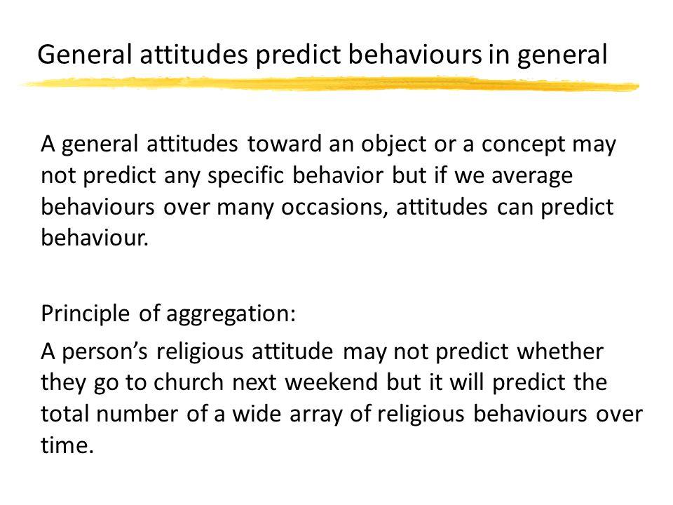 General attitudes predict behaviours in general
