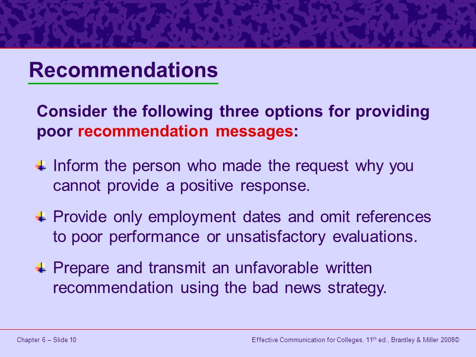 Recommendations Consider the following three options for providing poor recommendation messages: