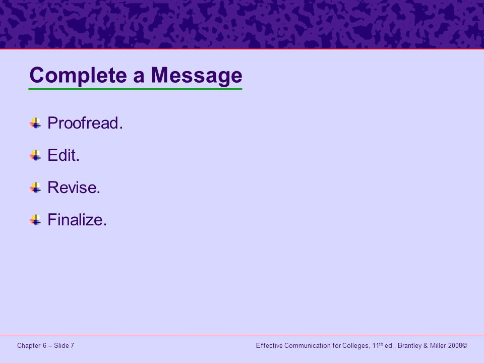 Complete a Message Proofread. Edit. Revise. Finalize.