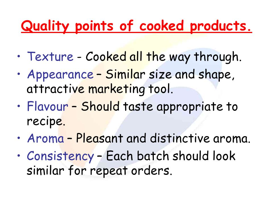 Quality points of cooked products.