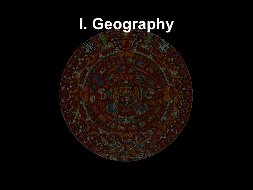 I. Geography