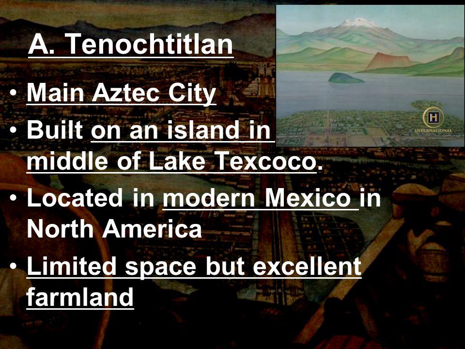 A. Tenochtitlan Main Aztec City