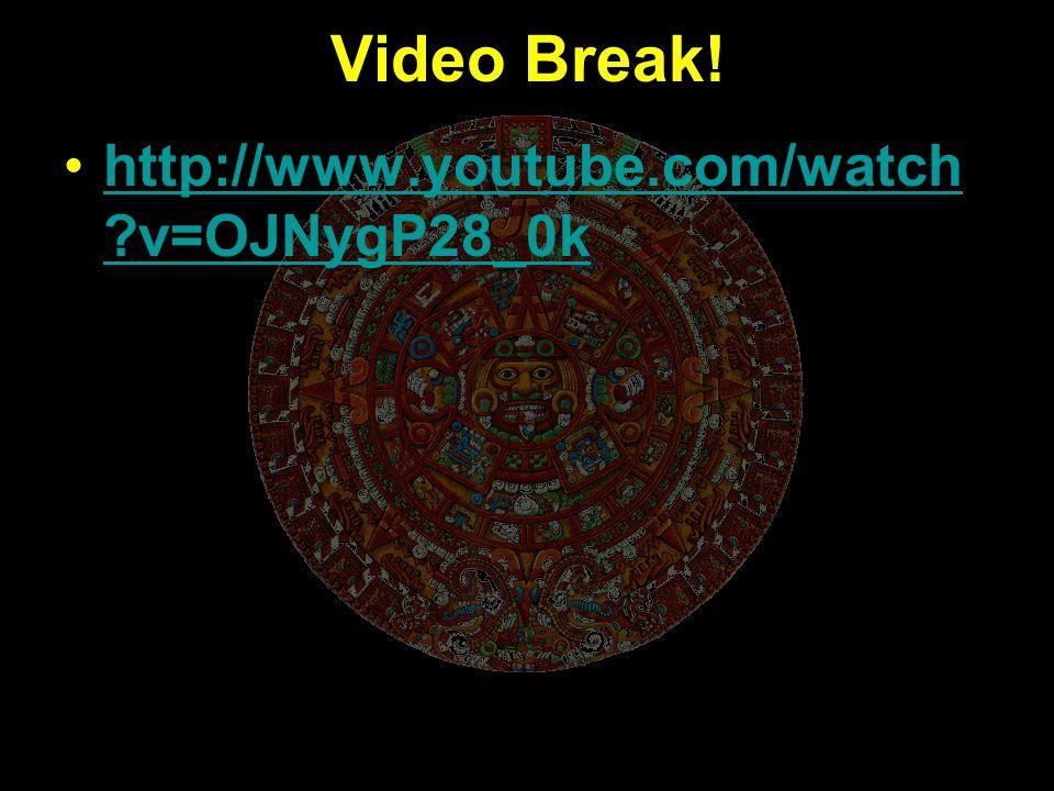 Video Break! http://www.youtube.com/watch v=OJNygP28_0k