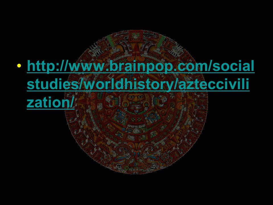 http://www.brainpop.com/socialstudies/worldhistory/azteccivilization/