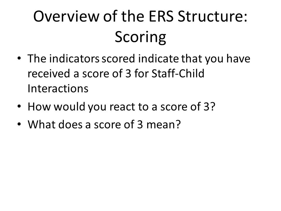 Overview of the ERS Structure: Scoring