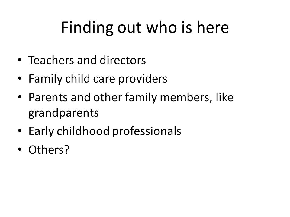 Finding out who is here Teachers and directors