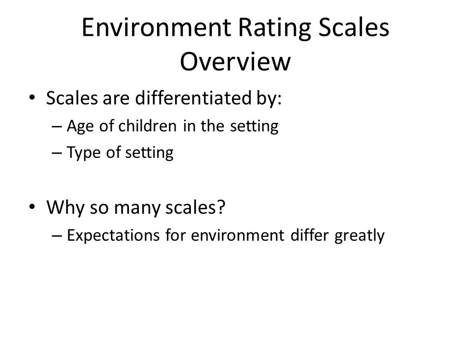 Environment Rating Scales Overview