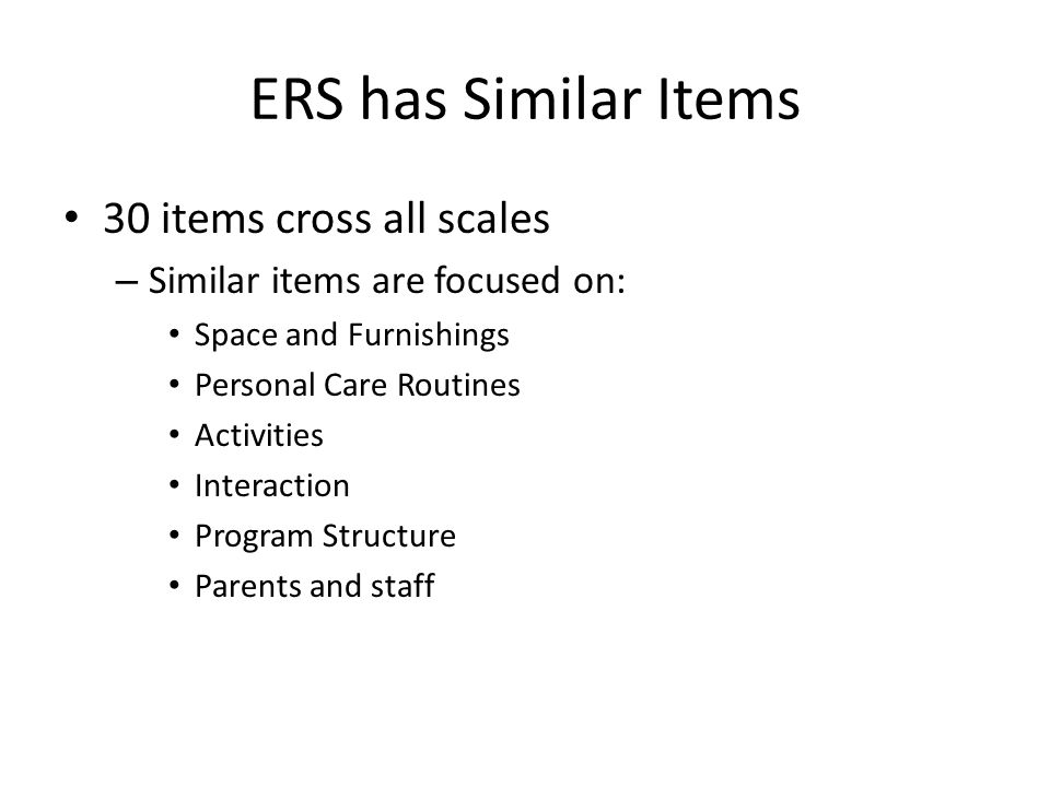 ERS has Similar Items 30 items cross all scales