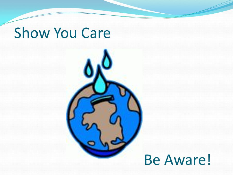 Show You Care Be Aware!