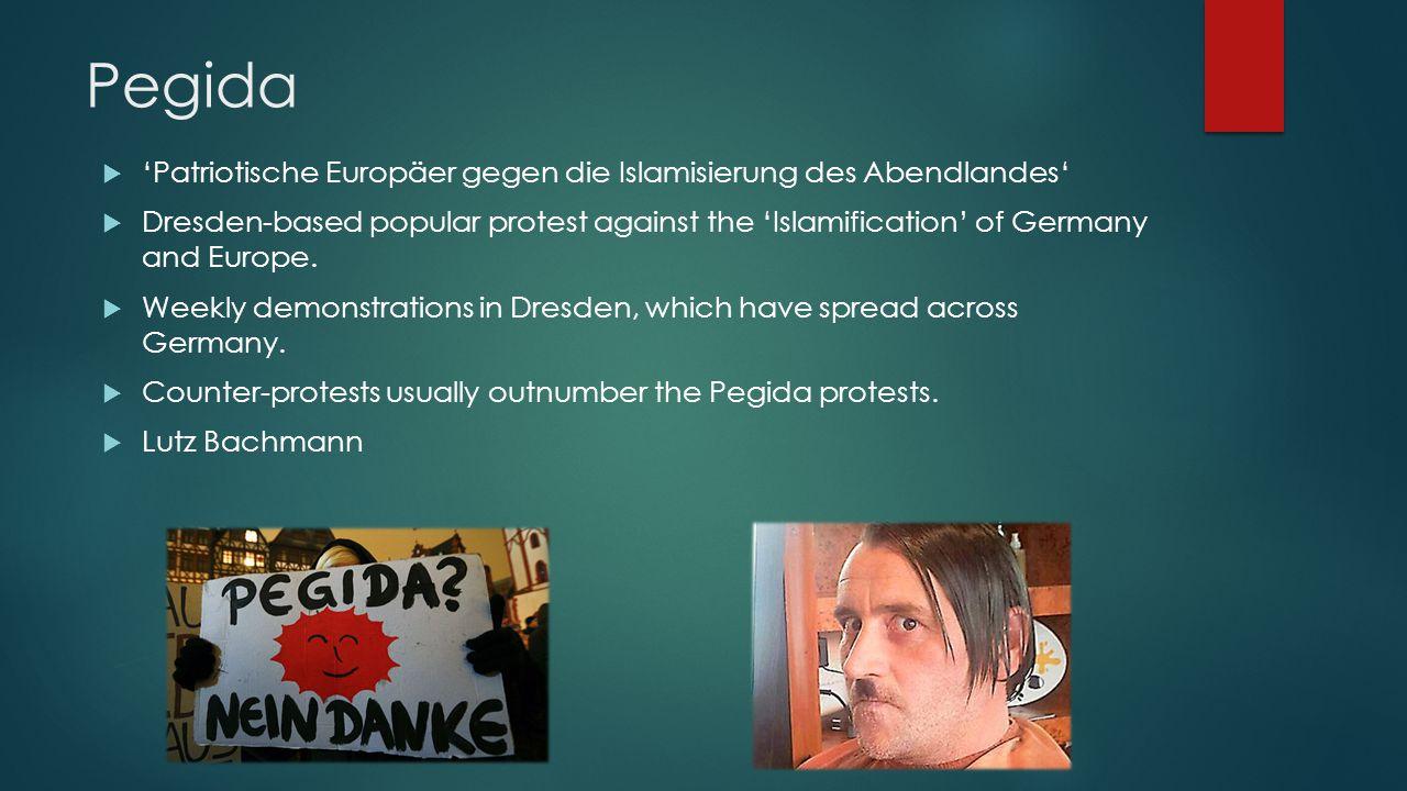 Pegida 'Patriotische Europäer gegen die Islamisierung des Abendlandes'