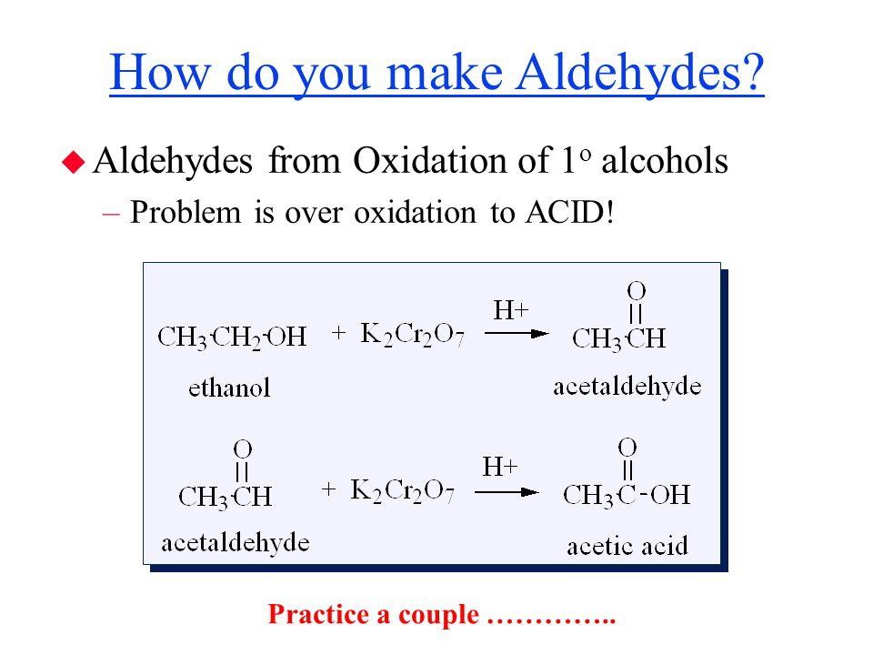How do you make Aldehydes