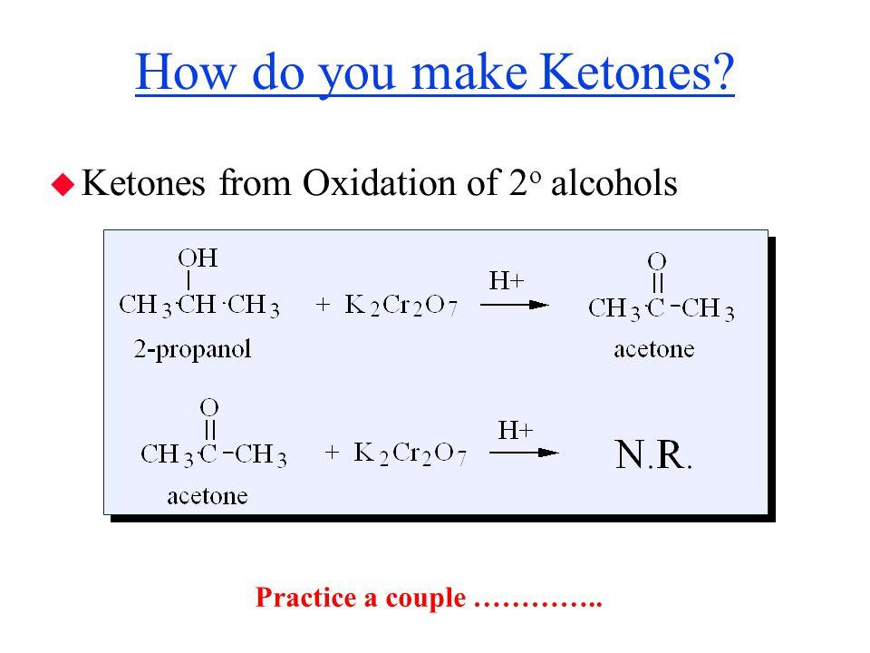 How do you make Ketones Ketones from Oxidation of 2o alcohols
