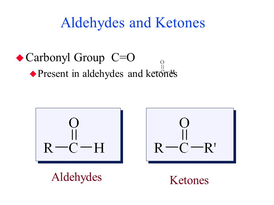 Aldehydes and Ketones Carbonyl Group C=O Aldehydes Ketones