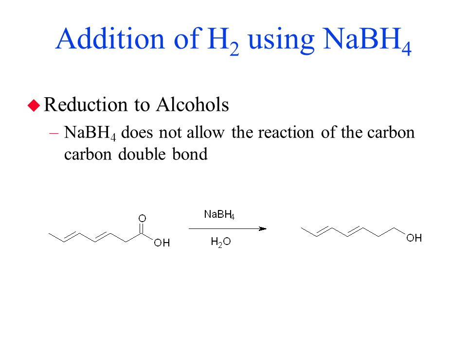 Addition of H2 using NaBH4