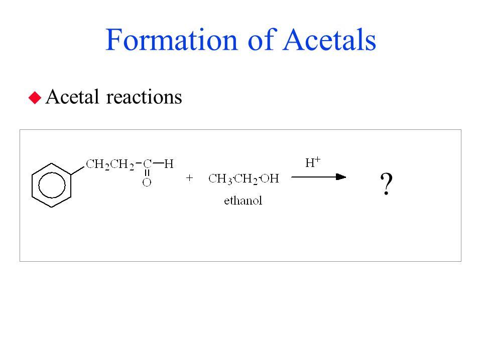 Formation of Acetals Acetal reactions B