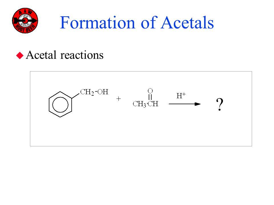Formation of Acetals Acetal reactions 1o alcohol B