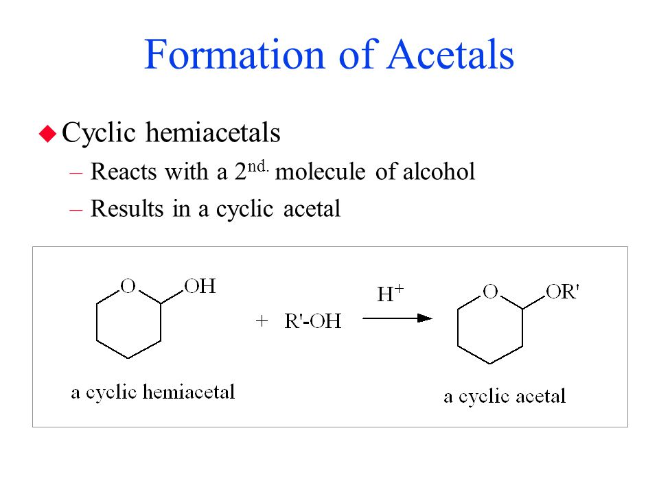 Formation of Acetals Cyclic hemiacetals