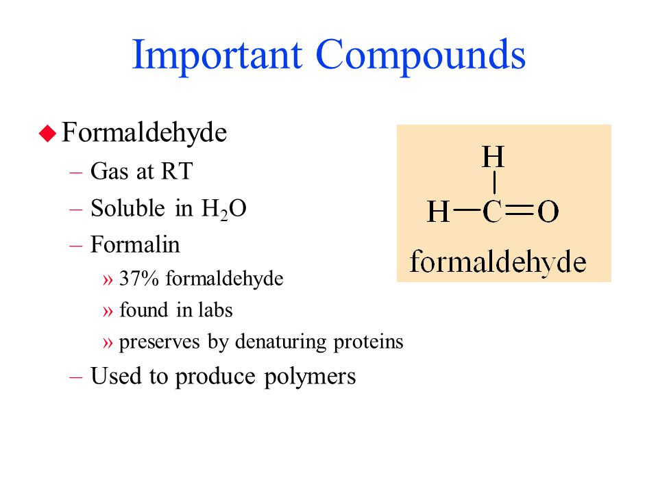 Important Compounds Formaldehyde Gas at RT Soluble in H2O Formalin