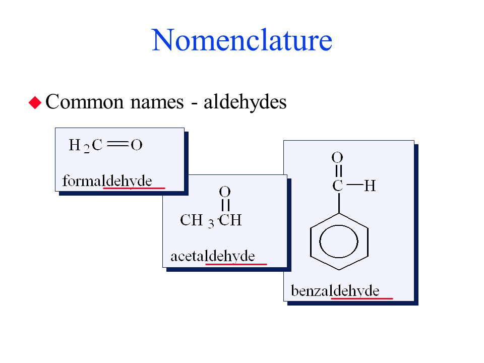 Nomenclature Common names - aldehydes